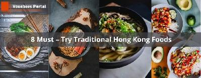 8 Must – Try Traditional Hong Kong Foods