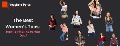 The Best Women's Tops: How To Find The Perfect One