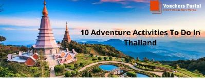 What Are The Top 10 Adventure Activities To Do In Thailand?