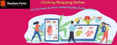 Clothing Shopping Online: All You Need to Know About Buying Clothes Online