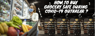 How To Shop Grocery Safely During Covid-19 Outbreak?