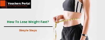 How To Lose Weight Fast: Simple Steps