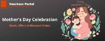 Mother's Day Celebration: Deals, Offers And Discount Codes