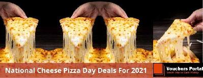 National Cheese Pizza Day Deals For 2021
