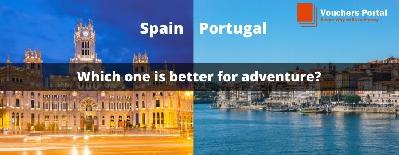 Spain or Portugal: Which One is Better For Adventure?