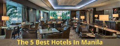 The 5 Best Hotels In Manila: Afforable Prices & Best Deals