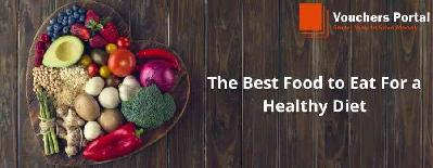 The Best Food to Eat For a Healthy Diet