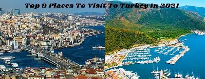 Top 9 Places To Travel During Your Visit To Turkey In 2021