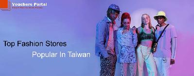 What Are The Top Fashion Stores Popular In Taiwan?